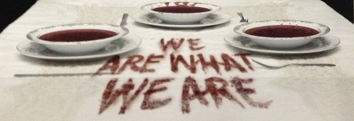 We_Are_What_We_Are_Poster_Banner_1_18_13-726x248.jpeg