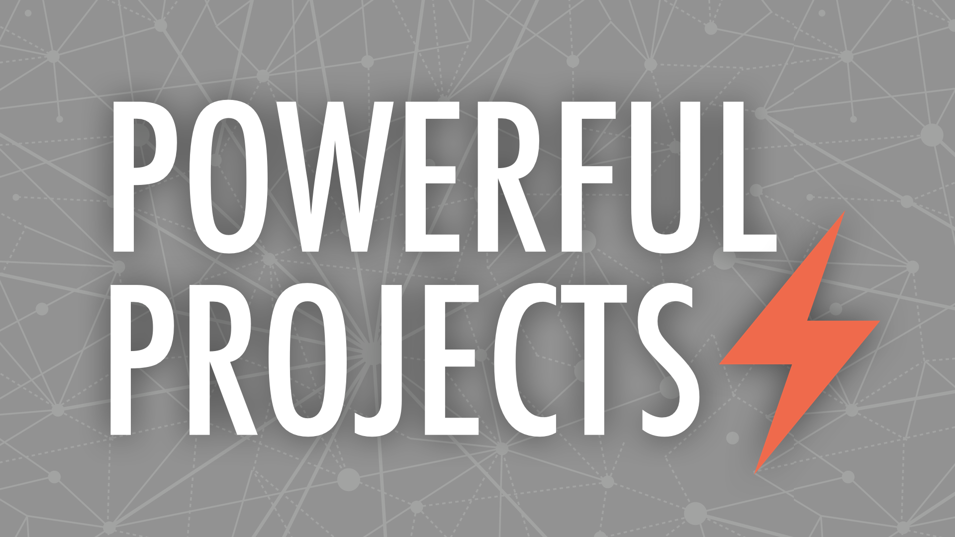 Powerfu Projects - Learning Through Projects - Project-Based Learning