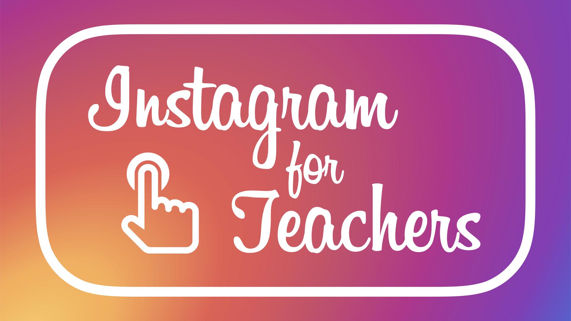 INstagram for Teachers Title