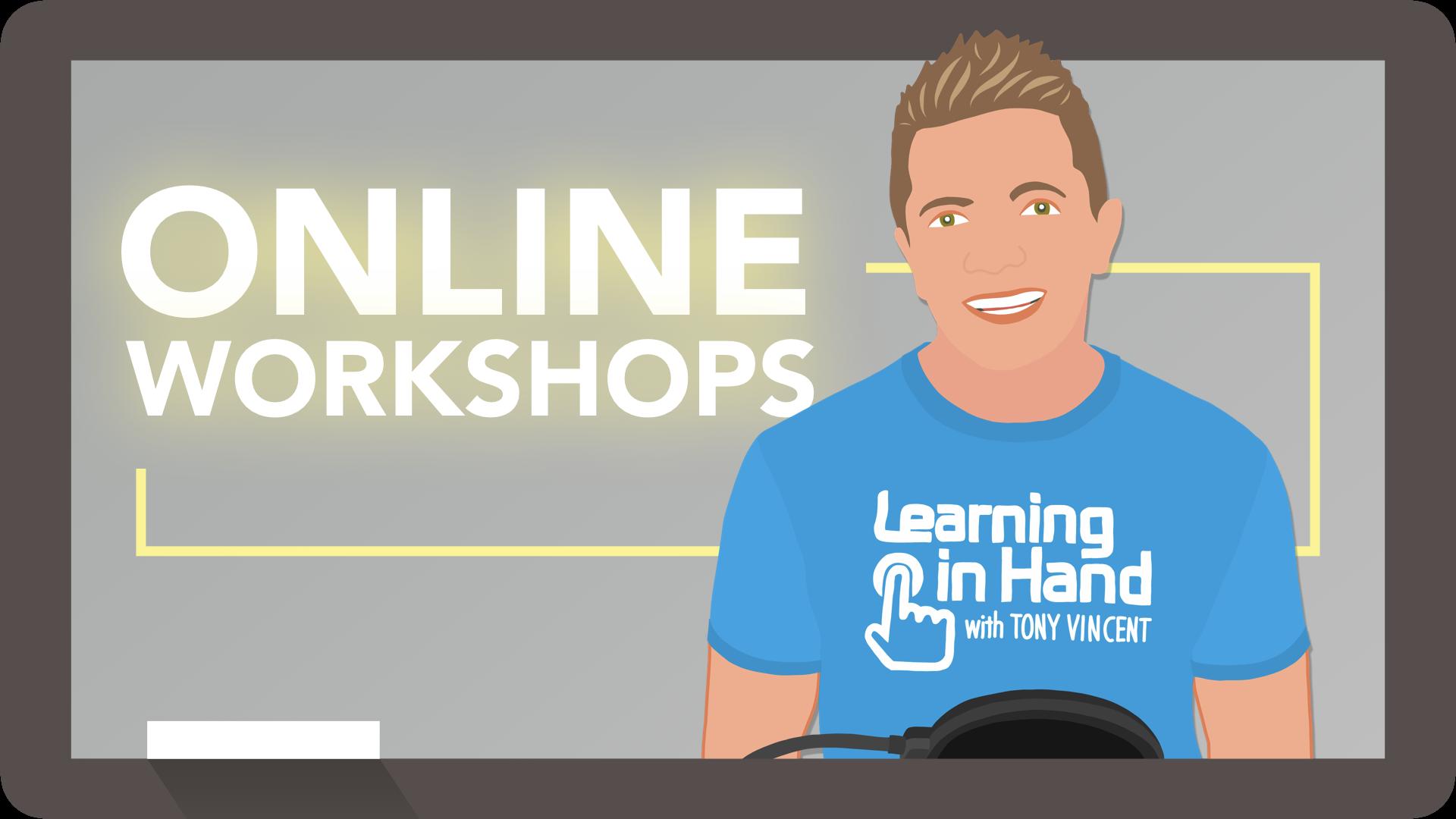 Online Workshops with Tony Vincent