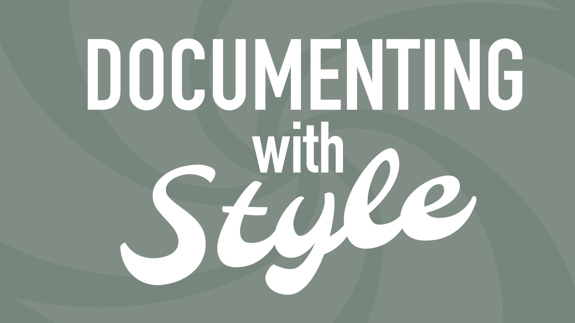 Documenting with Style — Learning in Hand with Tony Vincent
