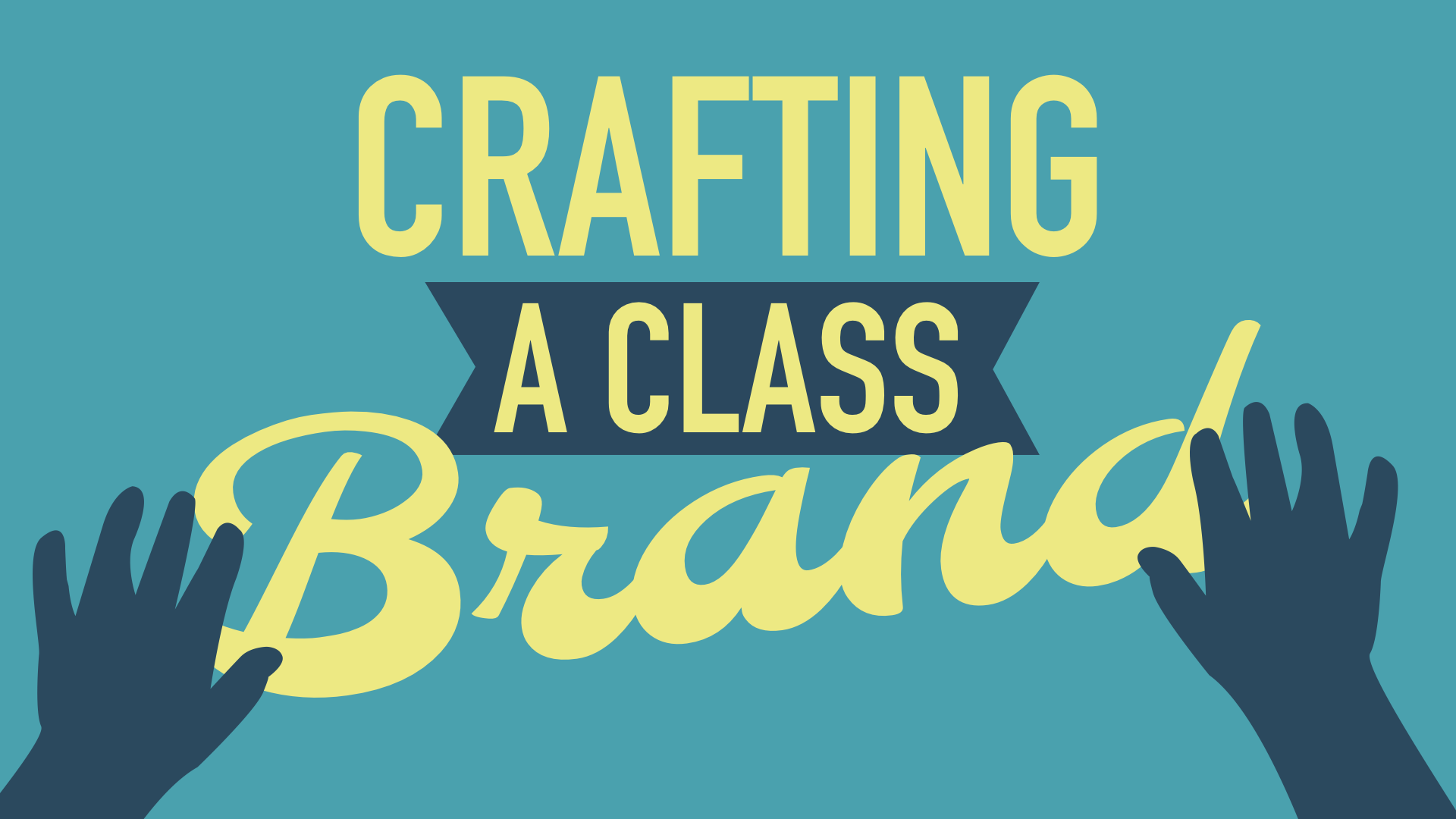 Crafting a Class Brand