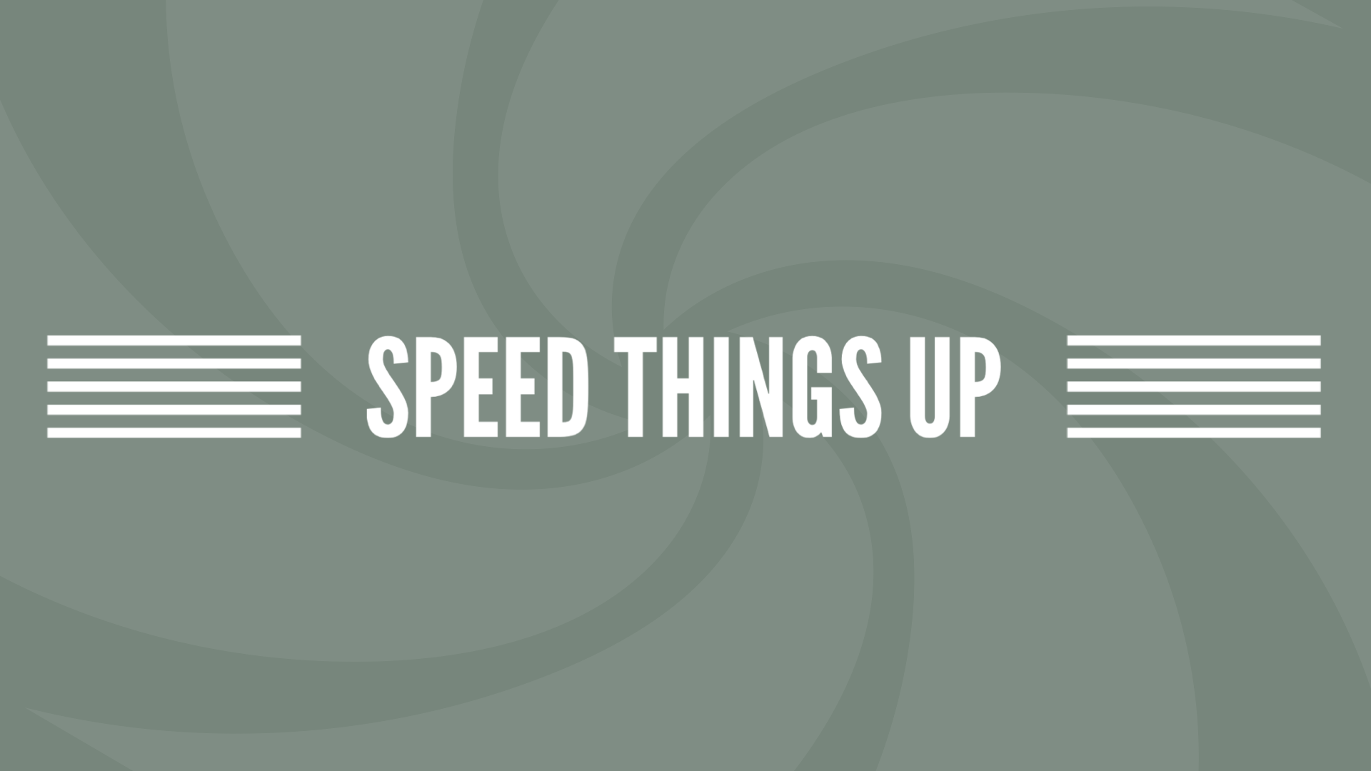 Speed Things Up.001.png