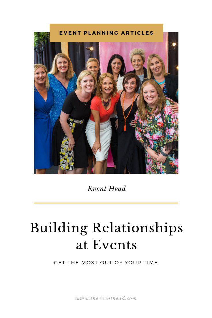 How To Get The Most Out of Events & Build Relationships