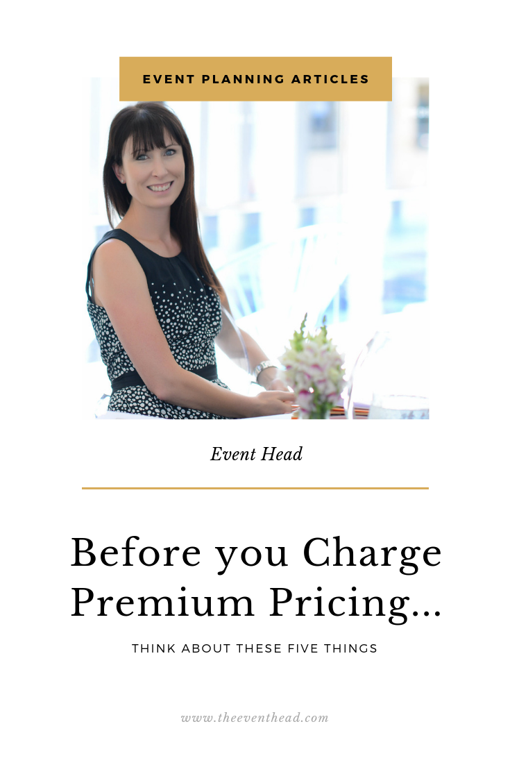 Before You Charge Premium Pricing on Your Event, Think About These 5 Things