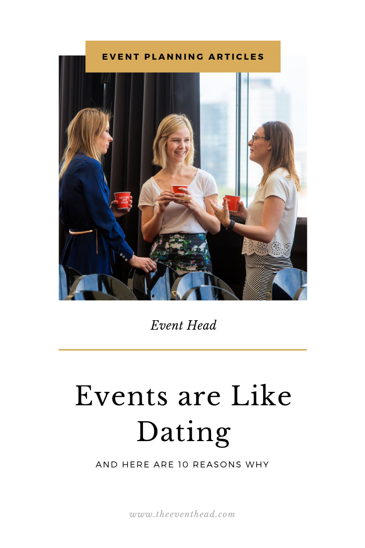 10 Reasons Why Events Are a Lot Like Dating