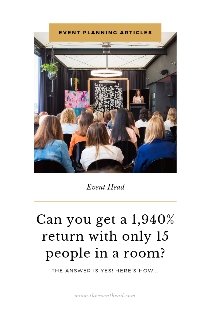 REAL LIFE EVENT EXAMPLES - CAN YOU GET A 1,940% RETURN WITH ONLY 15 PEOPLE IN A ROOM? (THE ANSWER IS YES!)