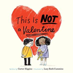 """This is Not a Valentine""  (written by Carter Higgins)."