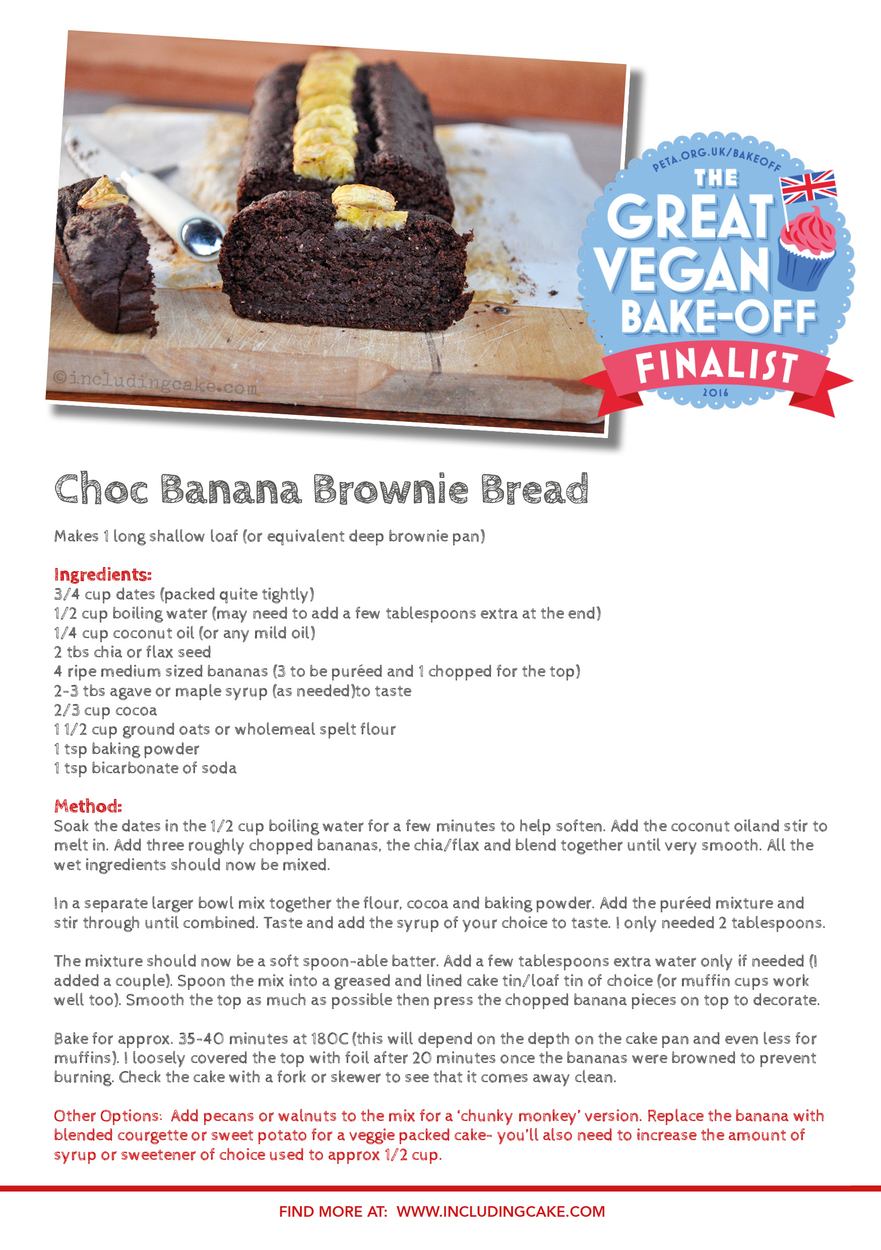 PETA bake off finalist : Choc Banana Brownie Bread Recipe Card - One of my top recipes - it even got shortlisted in the Vegan Bake Off. What happens when chocolate brownies and banana bread collide? You're about to find out!