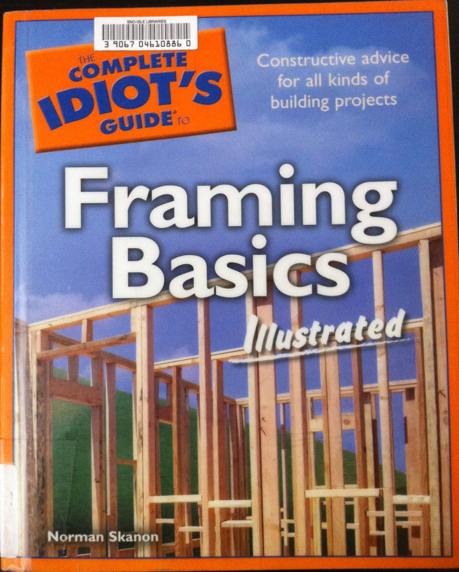 The Complete Idiot's Guide to Framing Basics Illustrated   Norman Skanon