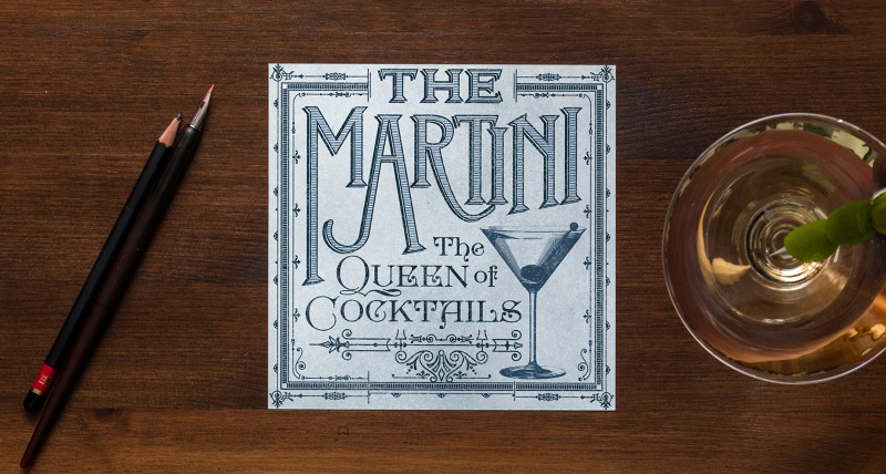 "The Martini (1890s)  The style of the ""Martini"" lettering comes from a Martini and Rossi ad from the 1890s. The Lithographed cocktail glass was common in bar books at the time. The borders are done in a style seen all over in the last decade of the 19th century."