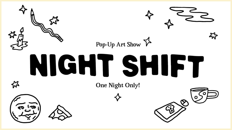 Night Shift Art Pop Up - Press Kit WNW (1).jpg