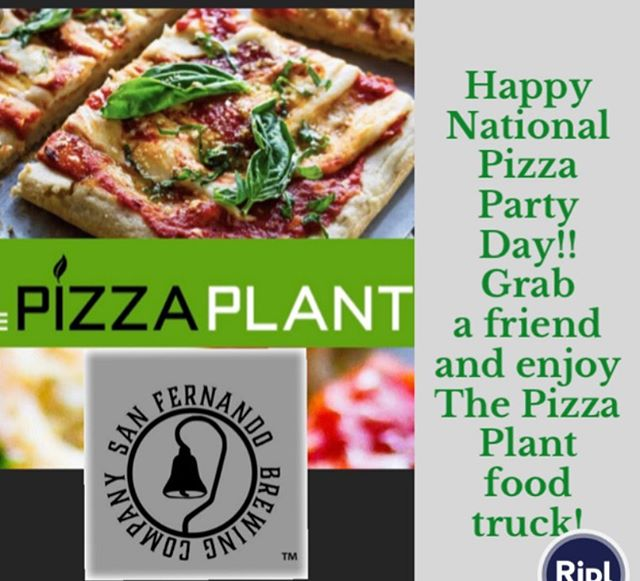 It's #nationalpizzapartyday🍕 So grab a friend and come on by! The pizza plant #foodtruck will be here from 6-10pm. #happyfriday #sanfernandobrewingco