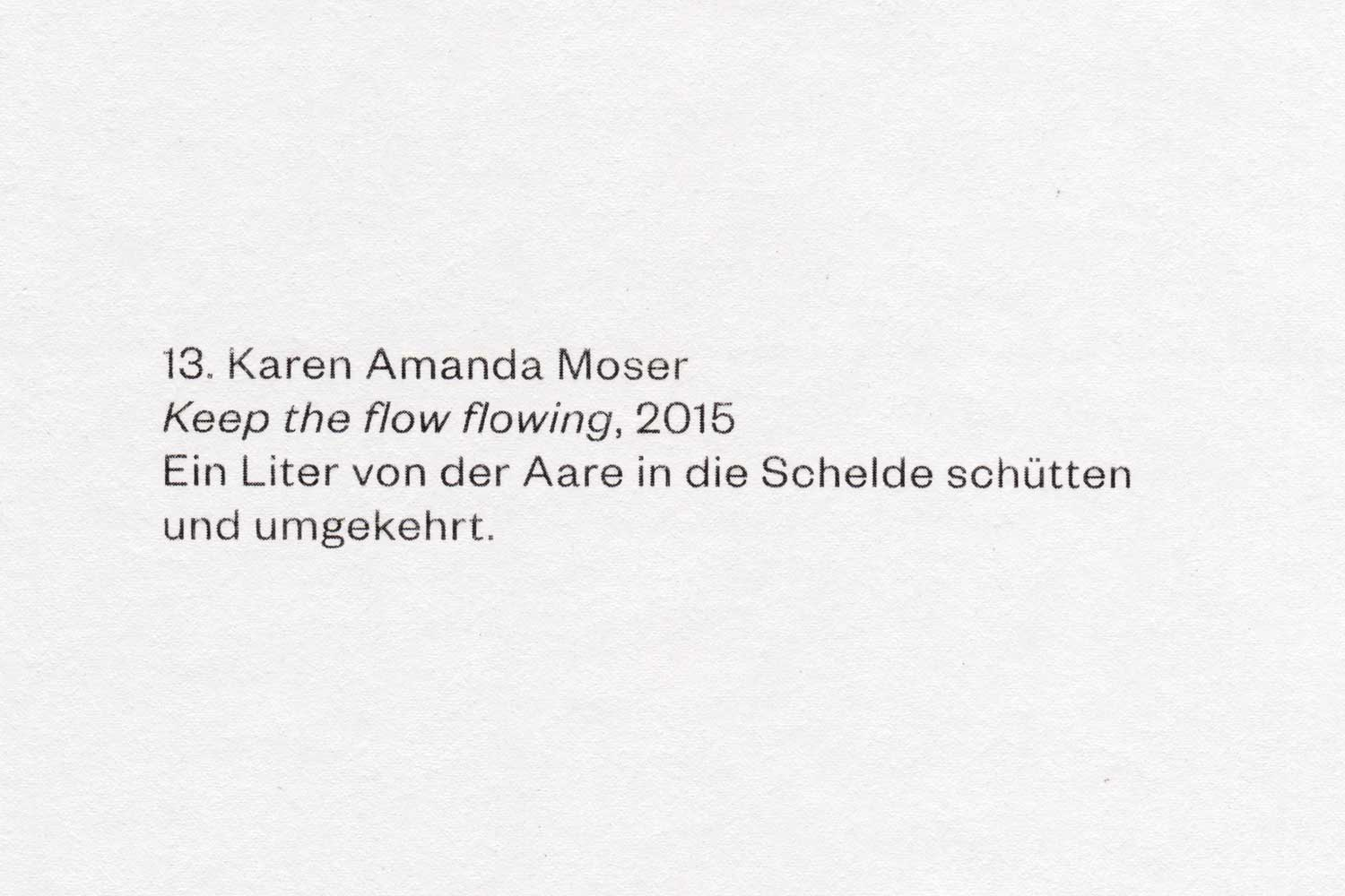 Keep the flow flowing, Karen Amanda Moser, 2015.
