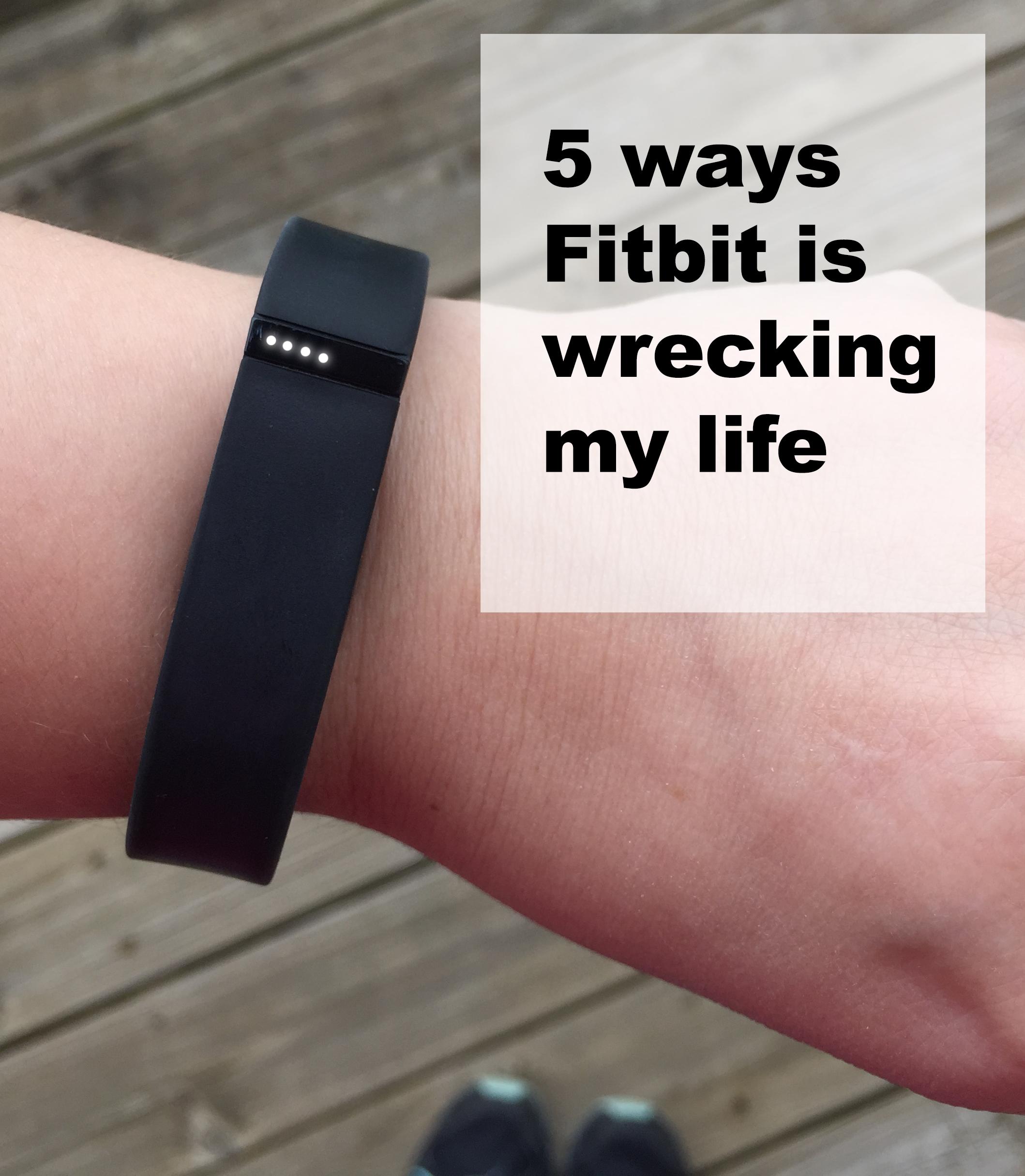 fitbit-is-ruining-my-life.jpg