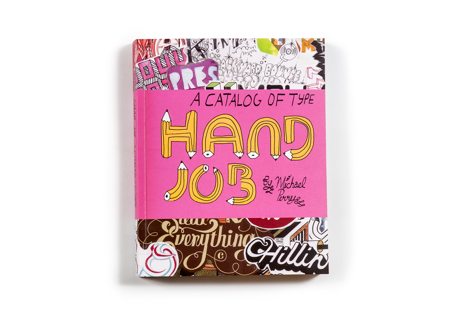 """Hand Job: A Catalog of Type"" cover. Designed by Mike Perry."