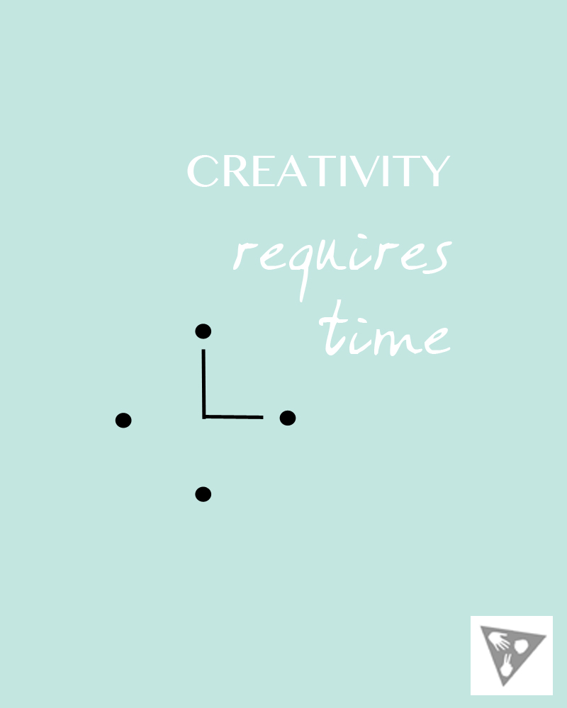 creativity requires time