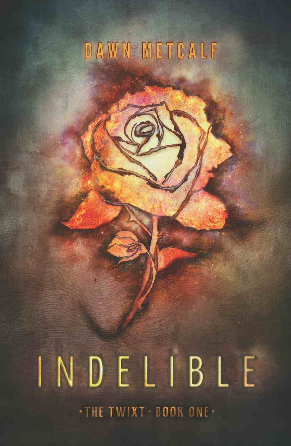 Indelible: the Twixt #1 by Dawn Metcalf