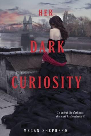Her Dark Curiosity (The Madman's Daughter #2) by Megan Shepherd