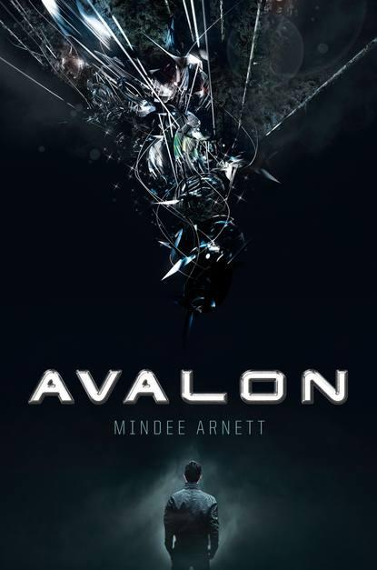 Avalon (Avalon #1) by Mindee Arnett