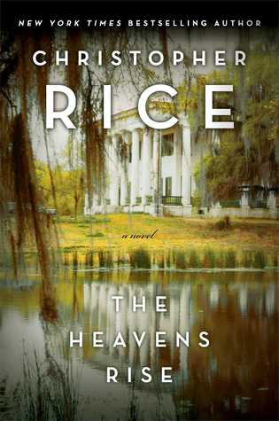 The Heavens Rise by Christopher Rice