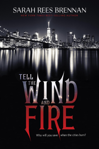 Tell the Wind and Fire by Sarah Rees Brennan