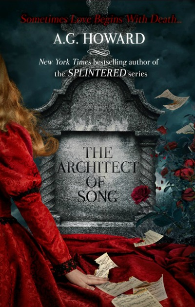 The Architect of Song (Haunted Hearts Legacy #1)by A.G. Howard