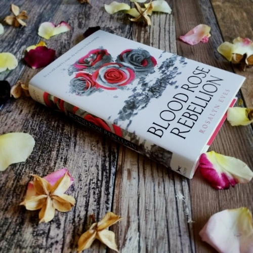 Blood Rose Rebellion by Rosalyn Eves, image taken by Book Swoon