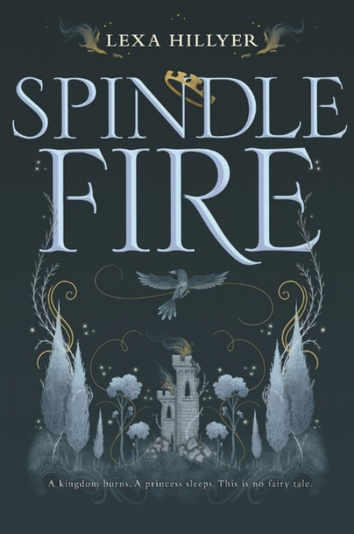 Spindle Fire by Lexa Hillyer Book Cover