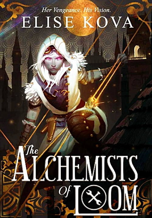 The Alchemists of Loom by Elise Kova Book Cover