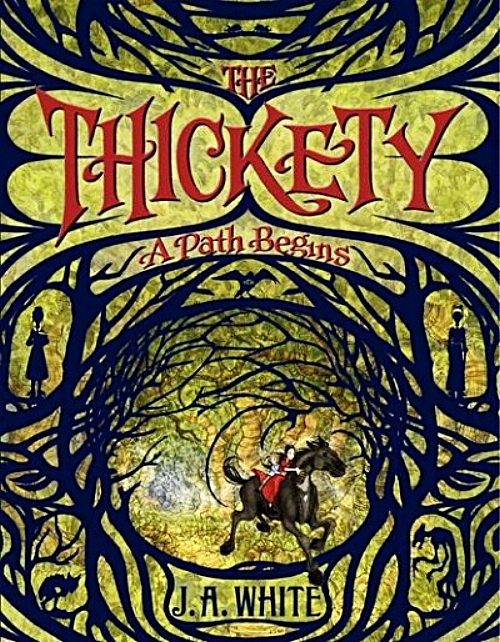 The Thickety: A Path Begins by J. A. White Book Cover