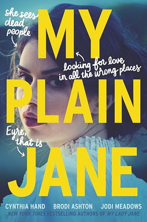 My Plain Jane by Cynthia Hand, Brodi Ashton, Jodi Meadows Book Cover