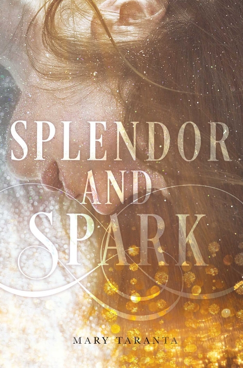 Splendor and Spark by Mary Taranta Book Cover