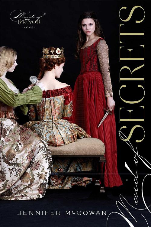 Maid of Secrets by Jennifer McGowan Book Cover