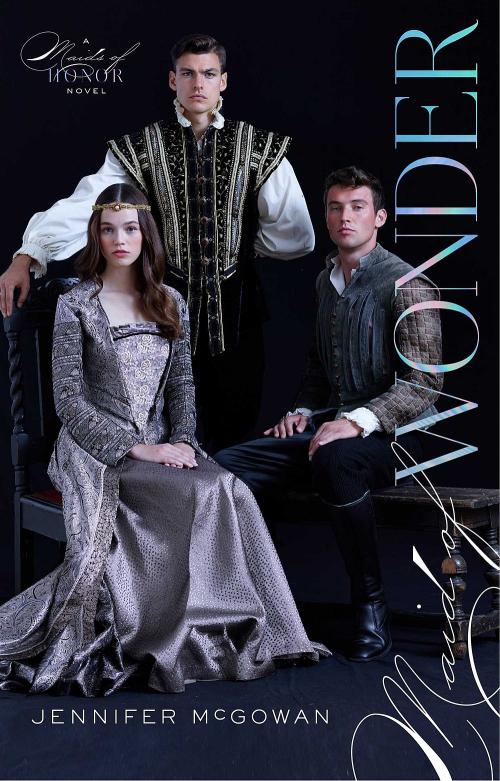 Maid of Wonder by Jennifer McGowan Book Cover.jpg