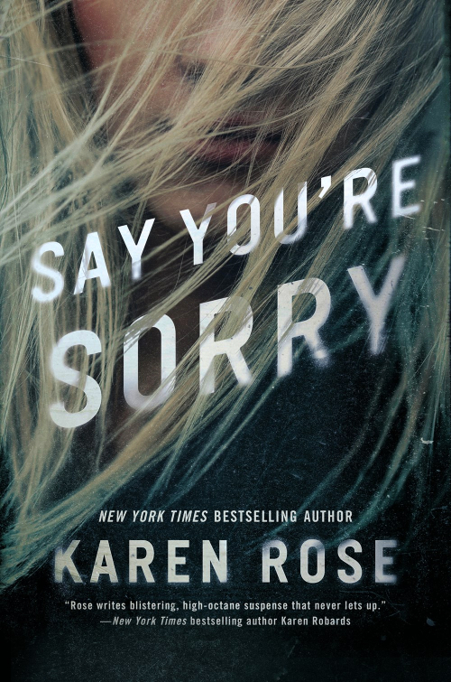 Say Your Sorry by Karen Rose Book Cover