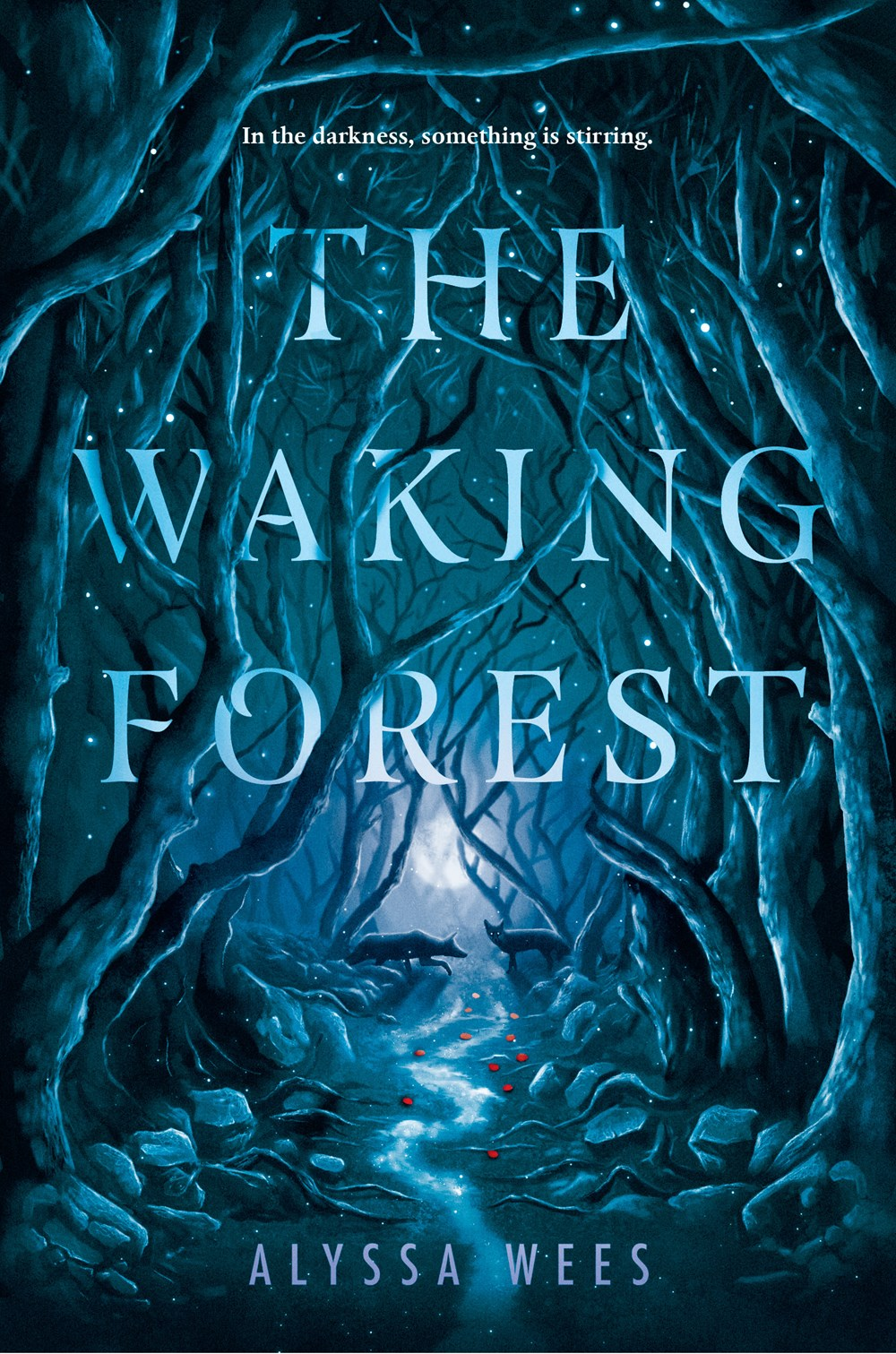 The Waking Forest by Alyssa Wees Book Cover