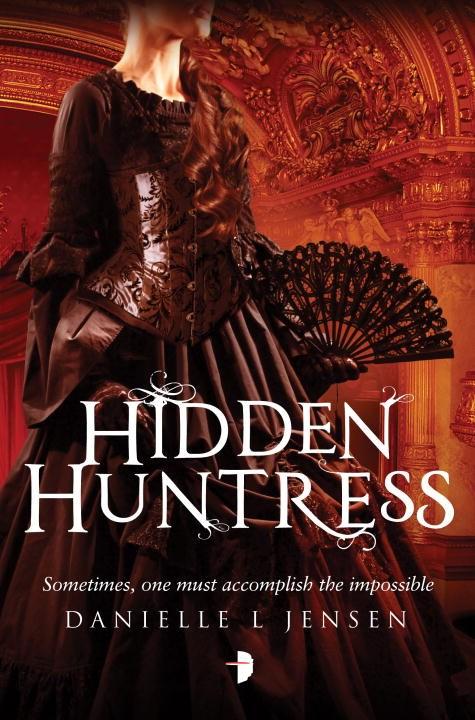 Hidden Huntress by Danielle L. Jensen Book Cover.jpg