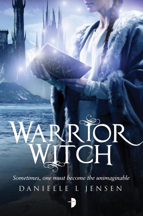 Warrior Witch by Danielle L. Jensen Book Cover.jpg