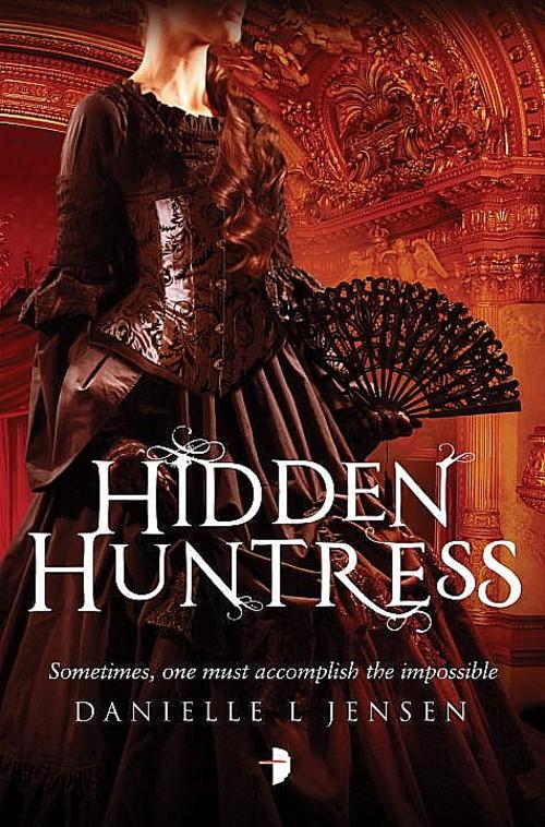 Hidden Huntress by Danielle L. Jensen Book Cover