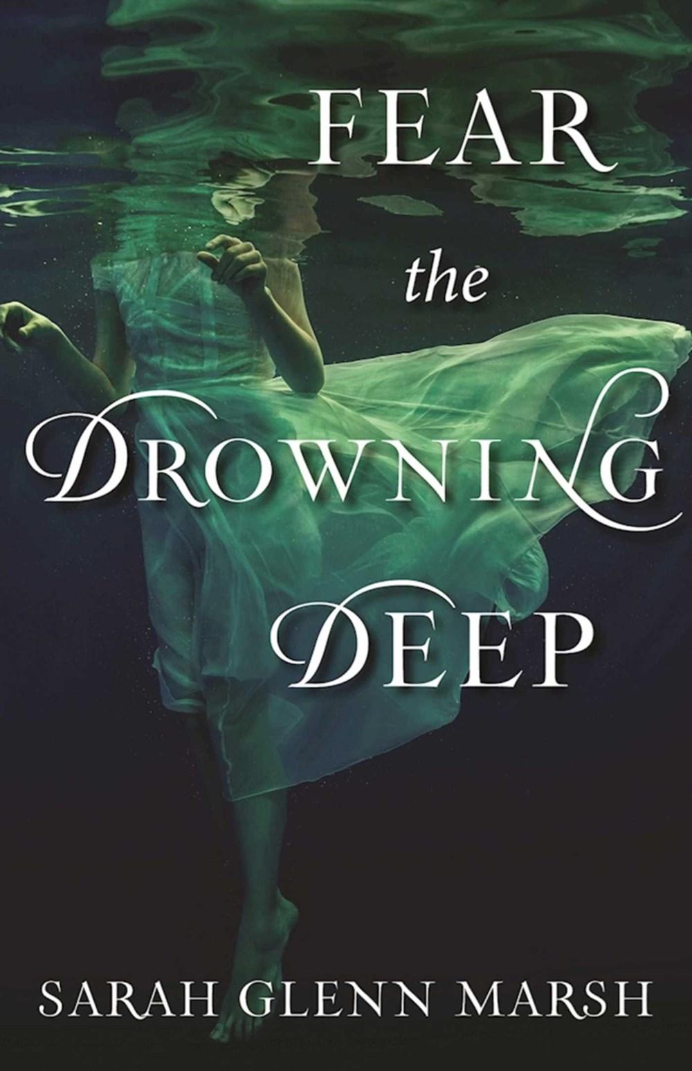 Fear the Drowning Deep by Sarah Glenn Marsh.jpg