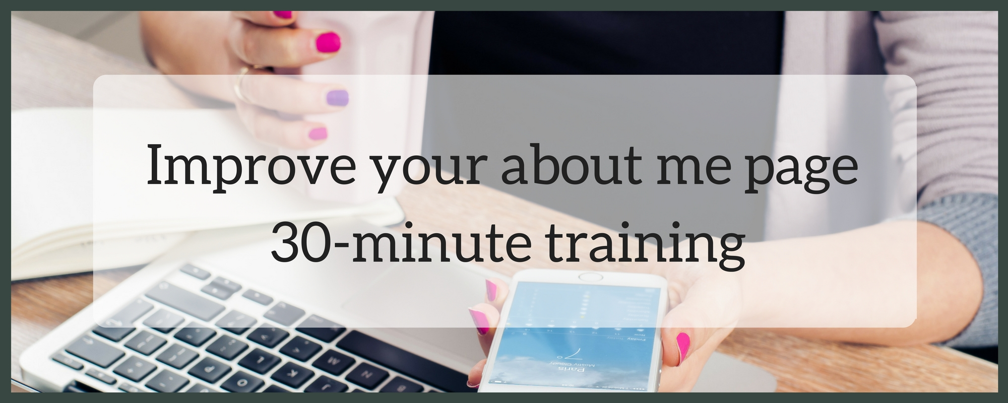 Improve your about me page 30 minute training page header.jpg