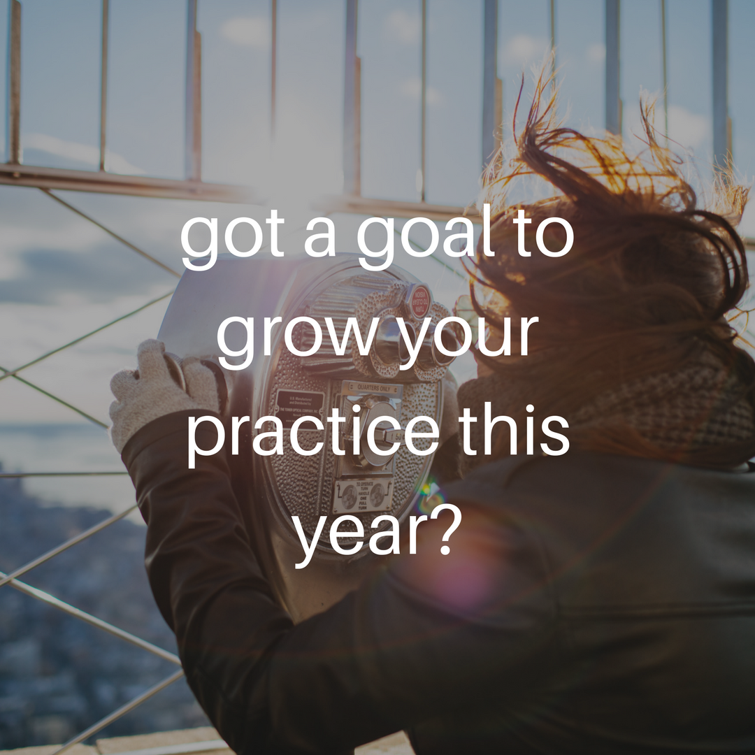 got a goal to grow your practice this year_.png
