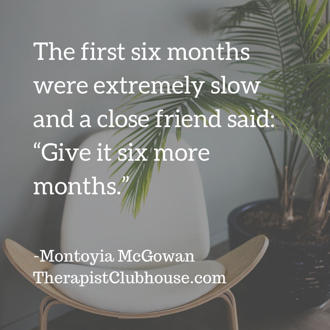 """site Montoyia The first six months were extremely slow and a close friend said_ """"give it six more months."""".png"""