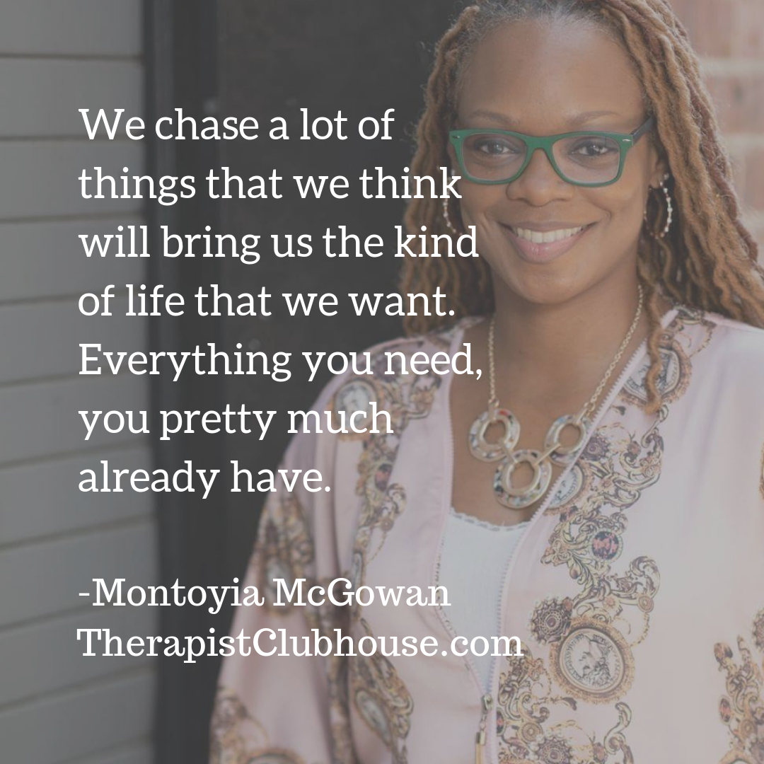 site Montoyia We chase a lot of things that we think will bring us the kind of life that we want. Everything you need, you pretty much already have..png