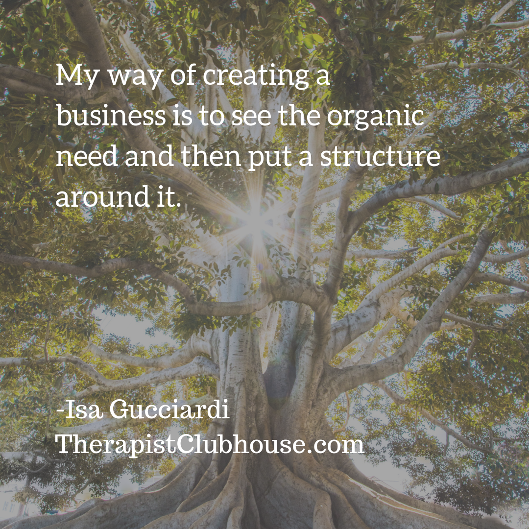 site isa_ My way of creating a business is to see the organic need and then put a structure around it..png