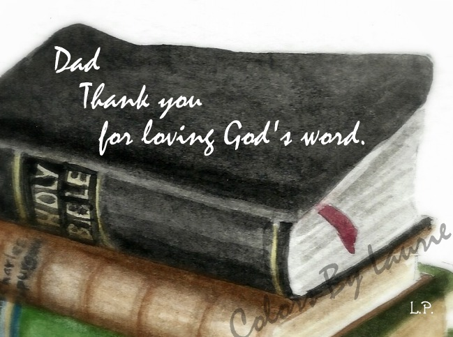 """INSIDE:    """"Then he taught me and said to me, 'Let your heart hold fast my words; Keep my commandments and live.'"""" Proverbs 4:4  Happy Father's Day!"""