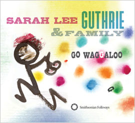 Sarah Lee Guthrie and Family Go Waggaloo album cover