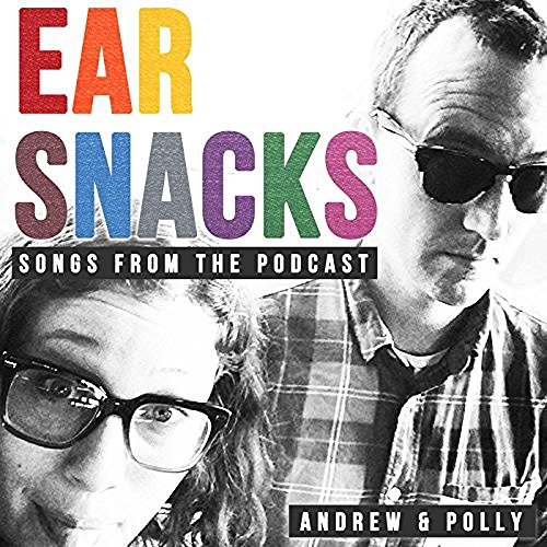 Ear Snacks: Songs from the Podcast cover