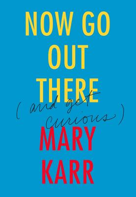 Now Go Out There (and get curious) cover